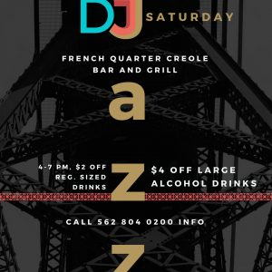 DJ and Jazz Saturdays @ French Quarter Creole Bar and Grille